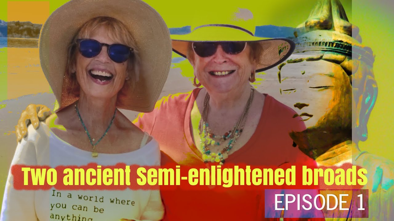 EPISODE 1 I WELCOME! TWO ANCIENT SEMI-ENLIGHTENED BROADS